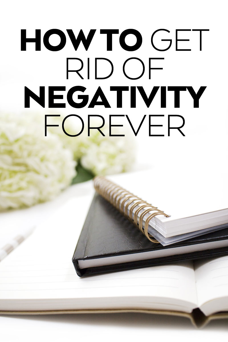 How-to-Get-Rid-of-Negativity-Forever